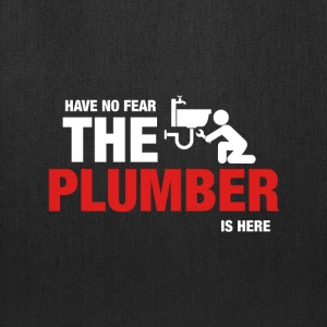 Have No Fear The Plumber Is Here - Tote Bag
