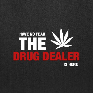 Have No Fear The Drug Dealer Is Here - Tote Bag
