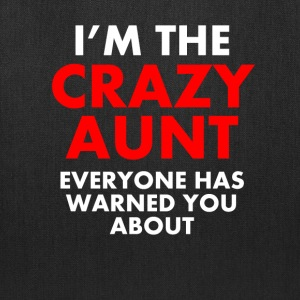 I'm The Crazy Aunt - Tote Bag