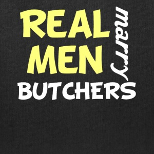 Real Men Marry Butchers Funny Butcher Humor - Tote Bag