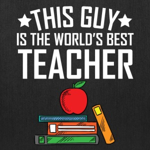 This Guy Is The World's Best Teacher - Tote Bag