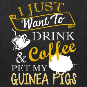 Drink Coffee And Pet My Guinea Pigs Shirt - Tote Bag