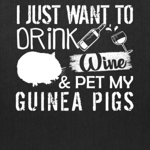 Drink Wine And Pet My Guinea Pigs Shirt - Tote Bag