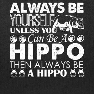 Always Be A Hippo Shirt - Tote Bag