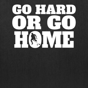 Go Hard Or Go Home Field Hockey - Tote Bag