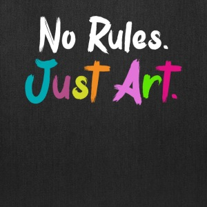NO RULES JUST ART! T-SHIRT - Tote Bag
