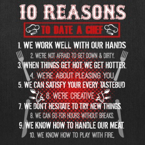 10 Reasons To Date A Chef Shirt - Tote Bag