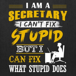 Secretary Can't Fix Stupid Shirt - Tote Bag