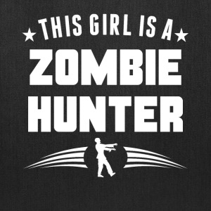 This Girl Is A Zombie Hunter Funny Zombie - Tote Bag
