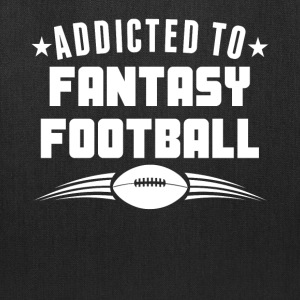 Addicted To Fantasy Football Funny - Tote Bag
