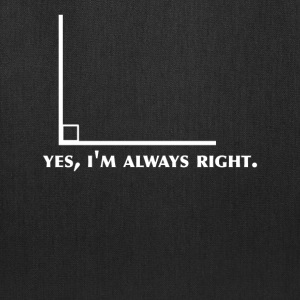 Funny Math Geometry yes I'm Always Right Angle - Tote Bag