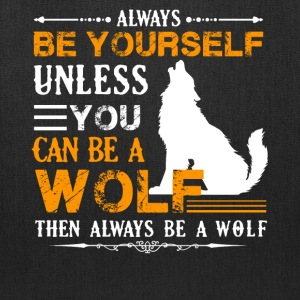 Always Be A Wolf Shirt - Tote Bag