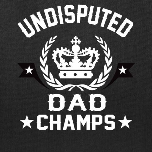 UNDISPUTED DAD CHAMPS - Tote Bag
