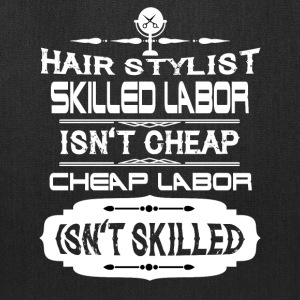 Hair Stylist Skilled Labor T Shirt - Tote Bag