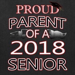 Proud Parent Of A 2018 Senior - Tote Bag
