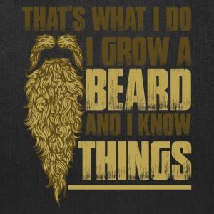For Bearded Guys: I Grow Beard And I Know Things - Tote Bag