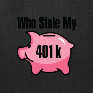 Who Stole My 401 K - Tote Bag