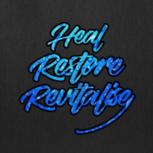 HEAL, RESTORE, REVITALISE! - Tote Bag