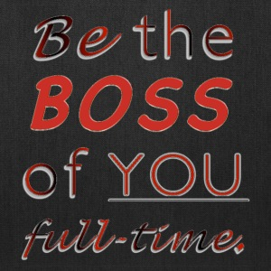 Be the BOSS of YOU full-time - Tote Bag