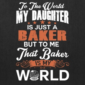 To The World My Daughter Is Just A Baker - Tote Bag