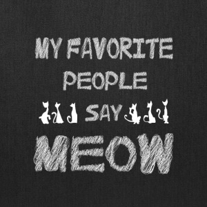 My Favorite People Say Meow T Shirt - Tote Bag