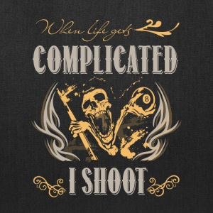 When Life Gets Complicated I Shoot T Shirt - Tote Bag
