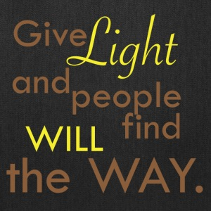 Give Light and people will find the Way - Tote Bag