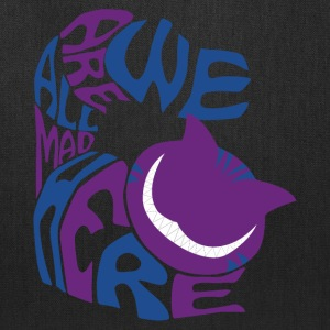 We Are All Mad Here - Tote Bag