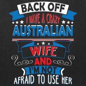 I Have A Crazy Australian Wife T Shirt - Tote Bag