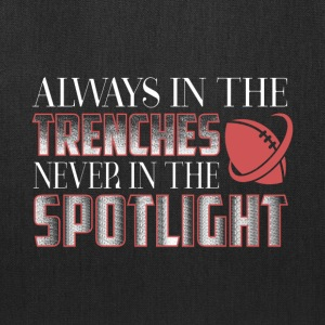 The Trenches Never In The Spotlight T Shirt - Tote Bag