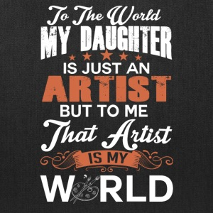 To The World My Daughter Is Just An Artist - Tote Bag