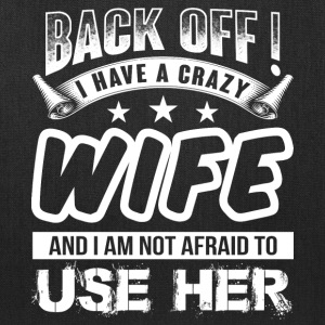 I Have A Crazy Wife T Shirt - Tote Bag