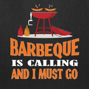 Barbeque Is Calling And I Must Go T Shirt - Tote Bag