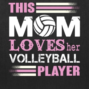 This Mom Loves her Volleyball Player T Shirt - Tote Bag