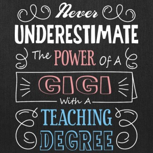Gigi With A Teaching Degree T Shirt - Tote Bag