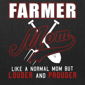 Farmer Mom Like Normal Mom But Louder And Prouder - Tote Bag