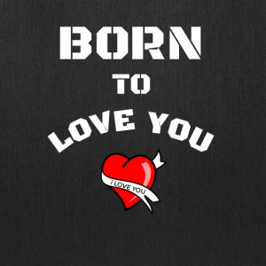 born to love you - Tote Bag