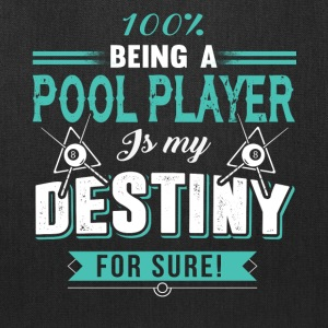 Being Pool Player Is My Destiny For Sure T Shirt - Tote Bag