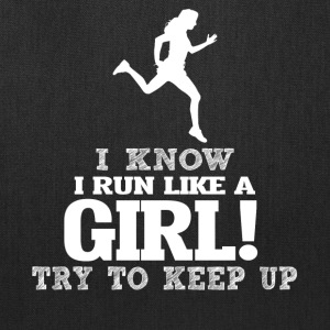 I Know I Run Like A Girl, Try To Keep Up. - Tote Bag
