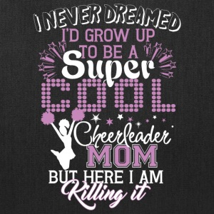 I'd Grow Up To Be A Cool Cheerleader Mom T Shirt - Tote Bag