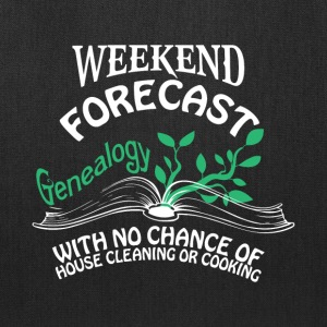 Weekend Forecast Genealogy T Shirt - Tote Bag