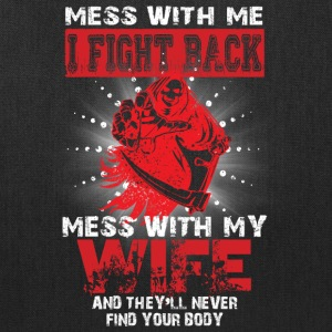 I Fight Back Mess With My Wife T Shirt - Tote Bag