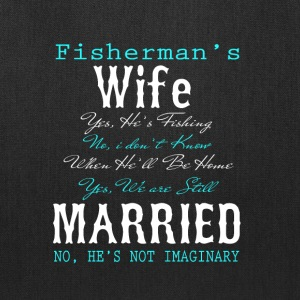 Fisherman's Wife T Shirt - Tote Bag