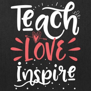 teach love inspire - Tote Bag