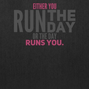 Either You Run The Day or The Day Runs You - Tote Bag