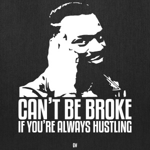 Can't Be Broke If You're Always Hustling - Tote Bag