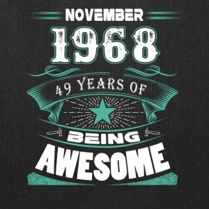 November 1968 - 49 years of being awesome - Tote Bag