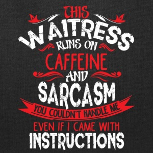 This Waitress Runs On Caffeine And Sarcasm T Shirt - Tote Bag