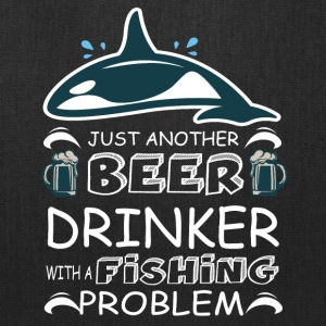 Beer Drinker With A Fishing Problem T Shirt - Tote Bag