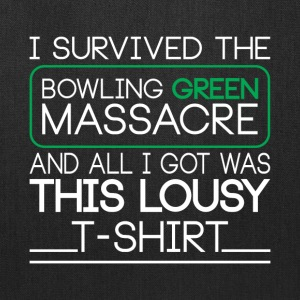 I Survived The Bowling Green Massacre T Shirt - Tote Bag